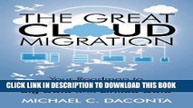 [PDF] The Great Cloud Migration: Your Roadmap to Cloud Computing, Big Data and Linked Data Full