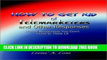 Collection Book How to Get Rid of Telemarketers and Other Responses: How to Handy Responses You