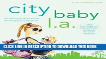 Collection Book City Baby L.A., 3rd Edition: The Ultimate Guide for Los Angeles Parents, from