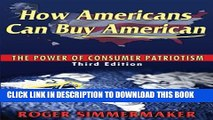 Collection Book How Americans Can Buy American: The Power of Consumer Patriotism - Third Edition
