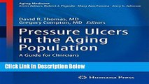 [Best Seller] Pressure Ulcers in the Aging Population: A Guide for Clinicians (Aging Medicine) New