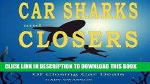 [PDF] Car Sharks and Closers: A Master Closer s Secrets to Closing Car Deals Full Online