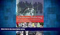 READ FREE FULL  Virtuous Policing: Bridging America s Gulf Between Police and Populace (500