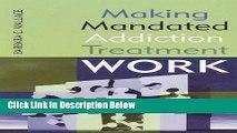 [Fresh] Making Mandated Addiction Treatment Work Online Ebook