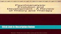 [Reads] Psychoanalysis, Evolution and Development (Psychoanalysis examined and re-examined) Free