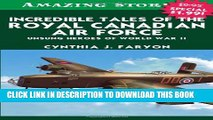 [PDF] Incredible Tales of the Royal Canadian Air Force: Unsung Heroes of World War II Popular