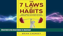 READ  Habit: The 7 Laws Of Habits: Using Habits To Achieve Success, Happiness, And Anything You