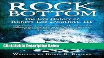 [Fresh] ROCK BOTTOM: The Life History of Robert Lee Douthitt, III New Ebook