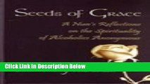 [Best Seller] Seeds of Grace: A Nun s Reflections on the Spirituality of Alcoholics Anonymous New