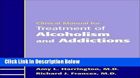 [Best Seller] Clinical Manual for Treatment of Alcoholism and Addictions Ebooks Reads