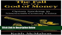 [Fresh] The Fall of the God of Money: Opium Smoking in Nineteenth-Century China (Culture and