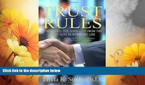 READ FREE FULL  Trust Rules: How to Tell the Good Guys from the Bad Guys in Work and Life, 2nd