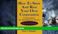 Big Deals  How To Start And Run Your Own Corporation: S-Corporations For Small Business Owners
