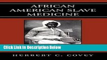 [Best Seller] African American Slave Medicine: Herbal and non-Herbal Treatments Ebooks Reads