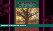 READ BOOK  God Grant Me: More Daily Meditations from the Authors of Keep It Simple (Hazelden