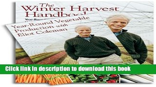 Read The Winter Harvest Handbook   Year-Round Vegetable Production with Eliot Coleman (Book   DVD