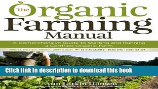 Read The Organic Farming Manual: A Comprehensive Guide to Starting and Running a Certified Organic