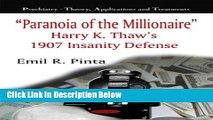 [Get] Paranoia of the Millionaire   : Harry K. Thaw s 1907 Insanity Defense (Psychiatry-Theory,
