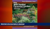 GET PDF  The Well-Tended Perennial Garden: Planting and Pruning Techniques  BOOK ONLINE