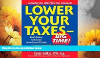 Must Have  Lower Your Taxes - Big Time! : Wealth-Building, Tax Reduction Secrets from an IRS