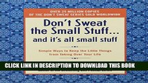 [PDF] Don t Sweat the Small Stuff and It s All Small Stuff: Simple Ways to Keep the Little Things
