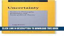Uncertainty: Studies in Philosophy, Economics and Socio-political Theory
