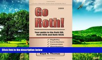 READ FREE FULL  Go Roth! 2009: Your Guide To The Roth Ira, Roth 401K And Roth 403B  READ Ebook