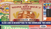 New Book The Home Brewer s Guide to Vintage Beer: Rediscovered Recipes for Classic Brews Dating