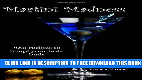 New Book Martini Madness: 380 Recipes To Tempt Your Taste Buds