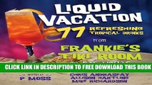 Collection Book Liquid Vacation: 77 Refreshing Tropical Drinks from Frankie s Tiki Room in Las Vegas
