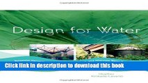 Design for Water: Rainwater Harvesting, Stormwater Catchment, and Alternate Water Reuse  Ebook Free