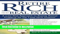 [Get] Retire Rich from Real Estate: A Low-Risk Approach to Buying Rental Property for the