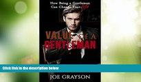 Big Deals  Gentleman: How Being A Gentleman Can Change Your Life: Value Of A Gentleman  Free Full