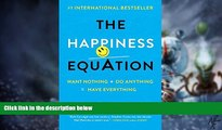 Big Deals  The Happiness Equation: Want Nothing + Do Anything = Have Everything  Best Seller Books