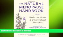 READ BOOK  The Natural Menopause Handbook: Herbs, Nutrition,   Other Natural Therapies  BOOK