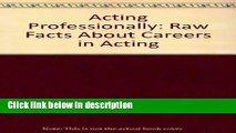 [Get] Acting Professionally: Raw Facts About Careers in Acting Online PDF