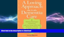 FAVORITE BOOK  A Loving Approach to Dementia Care: Making Meaningful Connections with the Person
