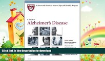 READ BOOK  Harvard Medical School A Guide to Alzheimer s Disease (Harvard Medical School Special
