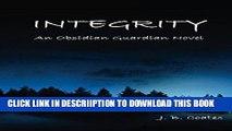 [PDF] Integrity: An Obsidian Guardian Novel (Obsidian Guardians Book 1) Full Online