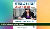 PDF [DOWNLOAD] AP® World History Crash Course Book + Online