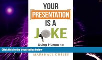 Big Deals  Your Presentation is a Joke: Using Humor to Maximize Your Impact (Black   White Pics)