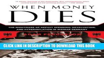 [PDF] When Money Dies: The Nightmare of Deficit Spending, Devaluation, and Hyperinflation in