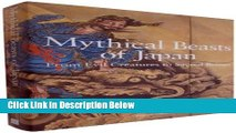 [Best Seller] Mythical Beasts of Japan: From Evil Creatures to Sacred Beings New Reads