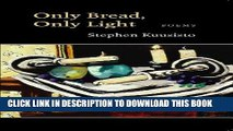 Collection Book Only Bread, Only Light: Poems