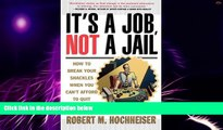 Big Deals  Its a Job Not a Jail: How to Break Your Shackles When You Cant Afford to Quit  Best