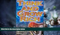 Big Deals  Think and Grow Rich: Napoleon Hill s Ultimate Guide to Success, Original and Unaltered;