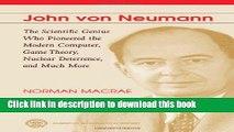 Download John Von Neumann: The Scientific Genius Who Pioneered the Modern Computer, Game Theory,
