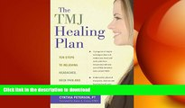 FAVORITE BOOK  The TMJ Healing Plan: Ten Steps to Relieving Headaches, Neck Pain and Jaw