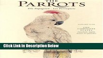 [Best Seller] The Parrots, Die Papageien - Les Perroquets: The Complete Plates, Samtliche Tafeln