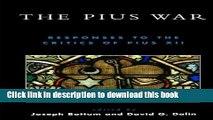 Read The Pius War: Responses to the Critics of Pius XII  PDF Online